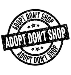 Adopt dont shop round grunge black stamp vector