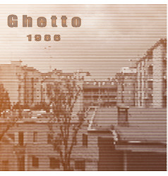 Ghetto districtstylized poster in retro style vector