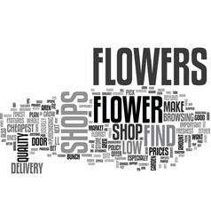 where to find the cheapest flower shops text word vector image