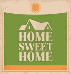 Vintage Home sweet home poster design vector image vector image