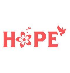 Hope with flower love and dove bird vector