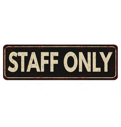 Staff only vintage rusty metal sign vector
