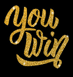 You win hand drawn lettering with gold effect vector