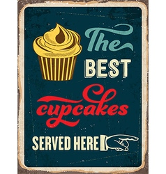 Retro metal sign The best cupcakes served here vector