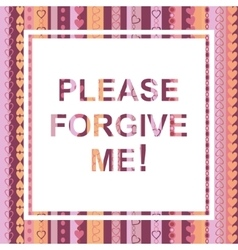 Please forgive me card vector image