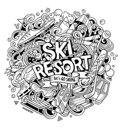 ski resort hand drawn cartoon doodles vector image