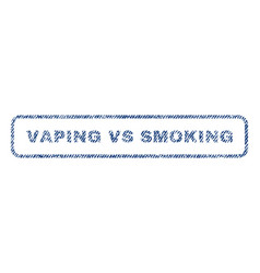 vaping vs smoking textile stamp vector image vector image