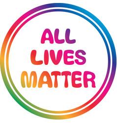 All lives matter sign vector