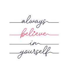 Always believe in yourself slogan vector