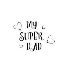 My super dad love quote logo greeting card poster vector