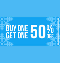 Buy one get one 50 off sign horizontal winter sale vector