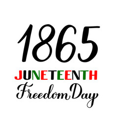 juneteenth freedom day calligraphy hand lettering vector image