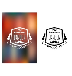 The Premium Barber welcome sign vector image