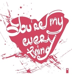 declaration of loveyou are my everything vector image