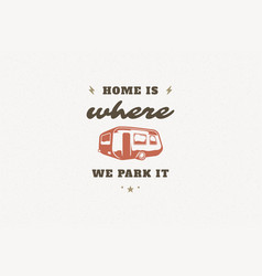 quote typography with hand drawn camper trailer vector image