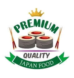Premium quality sushi rolls with tuna badge design vector image vector image