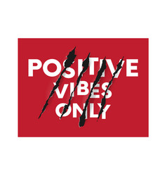 positive wibes only t-shirt graphic vector image