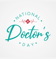 Typography for national doctors day with cross vector
