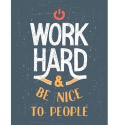 Work Hard motivational poster vector image