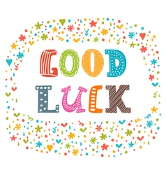 Good luck Cute postcard Inspirational and vector image