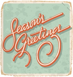 SEASONS GREETINGS hand lettering vintage card vector image vector image