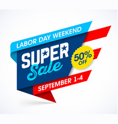 labor day weekend super sale banner design vector image