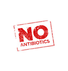 No antibiotics rubber stamp vector