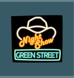 night show green street retro signboard vintage vector image vector image