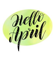 Hello april seasonal welcome sign vector