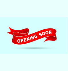 opening soon red vintage ribbon vector image