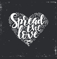 spread the love inspirational hand drawn vector image