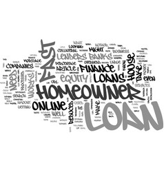 where to look for a fast homeowner loan text word vector image vector image