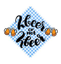 2beer or not 2beer two beer or not two beer vector image