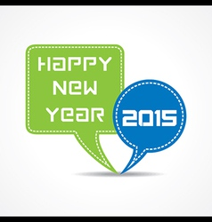 creative New Year 2015 design with message bubble vector image