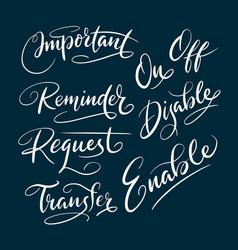 Enable and disable hand written typography vector
