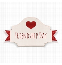 Friendship Day paper Label with Text and Heart vector image