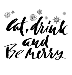 Poster lettering Eat drink and be merry vector image