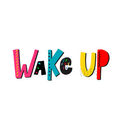 wake up shirt quote lettering vector image