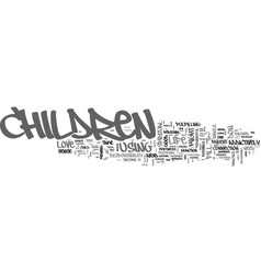 are you addicted to your children text word cloud vector image