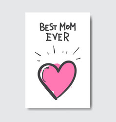best mom ever greeting card for happy mother day vector image