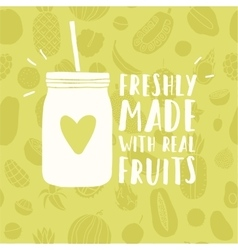 Freshly made with real fruits mason jar vector