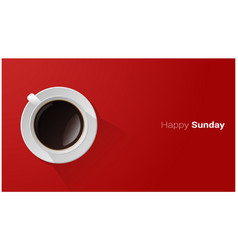 Happy sunday with top view of a cup of coffee vector