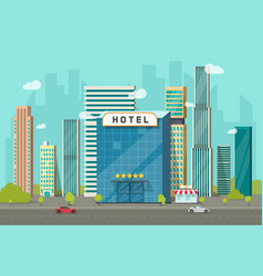hotel in city view flat vector image