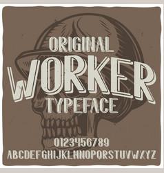 Vintage label typeface named worker vector