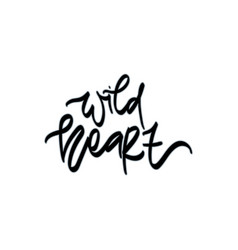 wild heart hand drawn lettering vector image