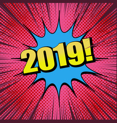 comic 2019 year wording template vector image