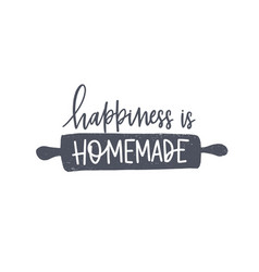 Happiness is homemade phrase handwritten with vector