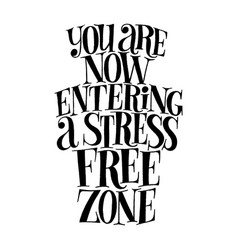You are now entering a stress free zone vector