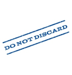 Do Not Discard Watermark Stamp vector image