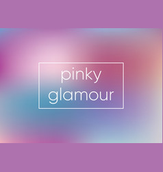 Mesh pinky glamour smooth abstract colorful vector